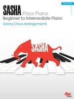 Sasha Plays Piano Beginner to Intermediate Piano 1