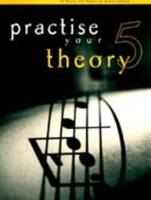 Practise Your Theory Grade 5