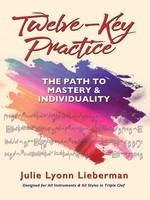 Twelve-Key Practice: The Path to Mastery and Individuality