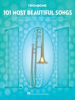 101 Most Beautiful Songs for Trombone
