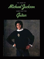 The Music of Michael Jackson Made Easy for Guitar