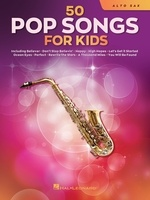 50 Pop Songs for Kids for Alto Sax