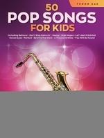 50 Pop Songs for Kids for Tenor Sax