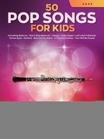 50 Pop Songs for Kids for Oboe
