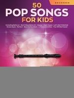 50 Pop Songs for Kids for Recorder