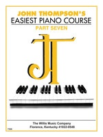 John Thompson's Easiest Piano Course - Part 7 - Book Only