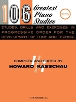 106 Greatest Piano Studies, Drills and Exercises Vol. 1