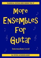 More Ensembles for Guitar Vol. 4