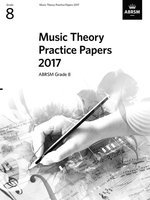 ABRSM Music Theory Practice Papers 2017 - Grade 8