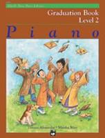 Alfred's Basic Piano Course: Graduation Book 2