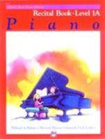 Alfred's Basic Piano Course: Recital Book 1A