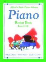 Alfred's Basic Piano Course: Recital Book 1B