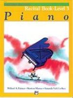 Alfred's Basic Piano Course: Recital Book 3