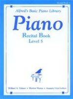 Alfred's Basic Piano Course: Recital Book 5