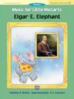 Music for Little Mozarts: Elgar E. Elephant, Level 2
