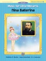 Music for Little Mozarts: Nina Ballerina, Level 3