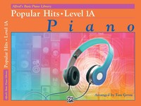 Alfred's Basic Piano Course: Popular Hits, Level 1A