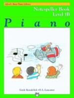 Alfred's Basic Piano Course: Notespeller Book 1B