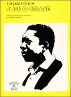 The Jazz Styles and Analysis of John Coltrane