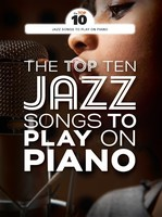 The Top 10 Jazz Songs to Play on Piano