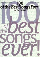 100 of the Best Songs Ever for Keyboard