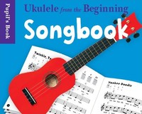 Ukulele From The Beginning Songbook Bumper Pack