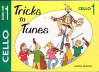 Tricks To Tunes Cello Book 1