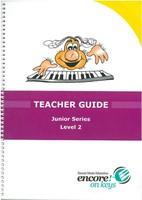 Encore on Keys Junior Teachers Guide Level 2