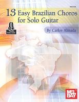 13 Easy Brazilian Choros for Solo Guitar Bk/Oa