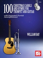 100 Christmas Carols and Hymns for Trumpet and Guitar