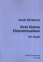 Drei kleine Choralmusiken (3 Small Choral Music)