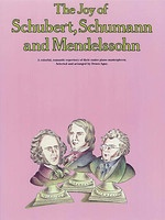 The Joy of Schubert, Schumann & Mendelssohn