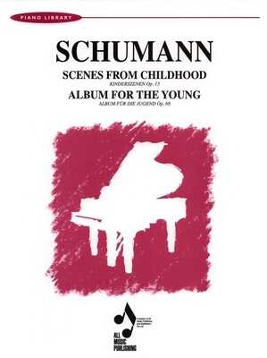 Scenes from Childhood Op. 15 & Album for the Young Op. 68