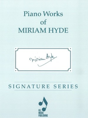 PIANO WORKS OF MIRIAM HYDE