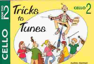 TRICKS TO TUNES CELLO BK 2