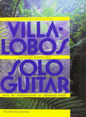 VILLA LOBOS   COLLECTED WORKS FOR SOLO GUITAR