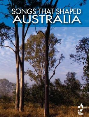 Songs That Shaped Australia - Hal Leonard Australia