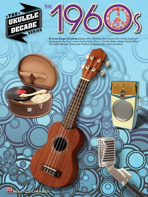 1960S THE UKULELE DECADE SERIES