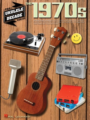 1970S THE UKULELE DECADE SERIES
