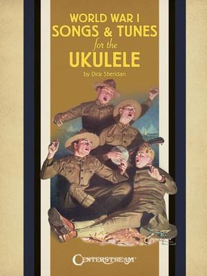 WORLD WAR I SONGS & TUNES FOR UKULELE