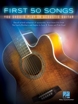 FIRST 50 SONGS YOU SHOULD PLAY ON ACOUSTIC GUITA