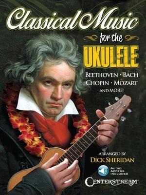 CLASSICAL MUSIC FOR THE UKULELE BK/CD