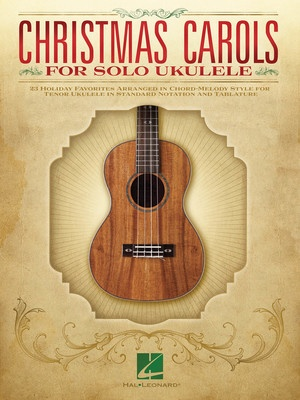 CHRISTMAS CAROLS FOR SOLO TENOR UKULELE