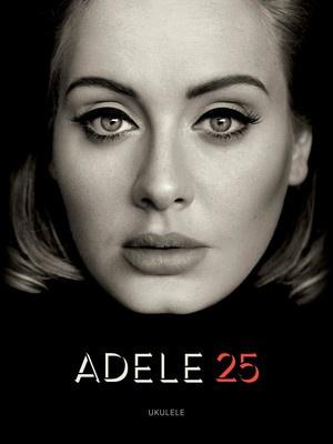 ADELE   25 FOR UKULELE