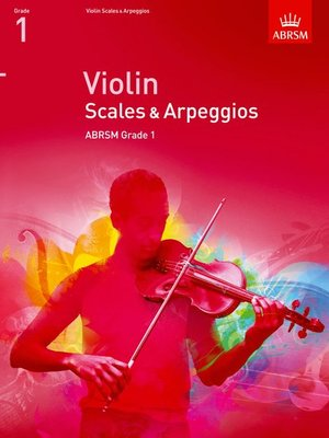 A B VIOLIN SCALES & ARPEGGIOS GR 1 FROM 2012