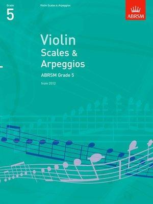 A B VIOLIN SCALES & ARPEGGIOS GR 5 GROM 2012