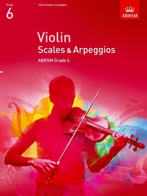A B VIOLIN SCALES & ARPEGGIOS GR 6 FROM 2012