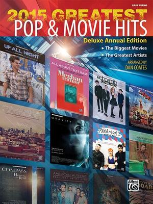 2015 GREATEST POP & MOVIE HITS EASY PIANO
