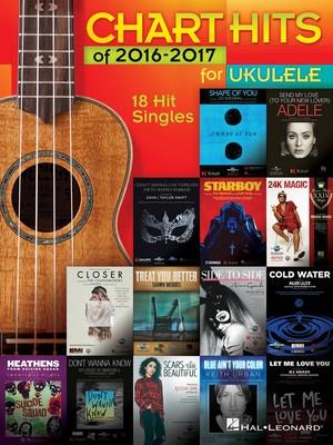 CHART HITS OF 2016 2017 FOR UKULELE