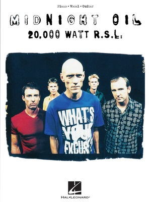 Midnight Oil - 20,000 Watt R.S.L.